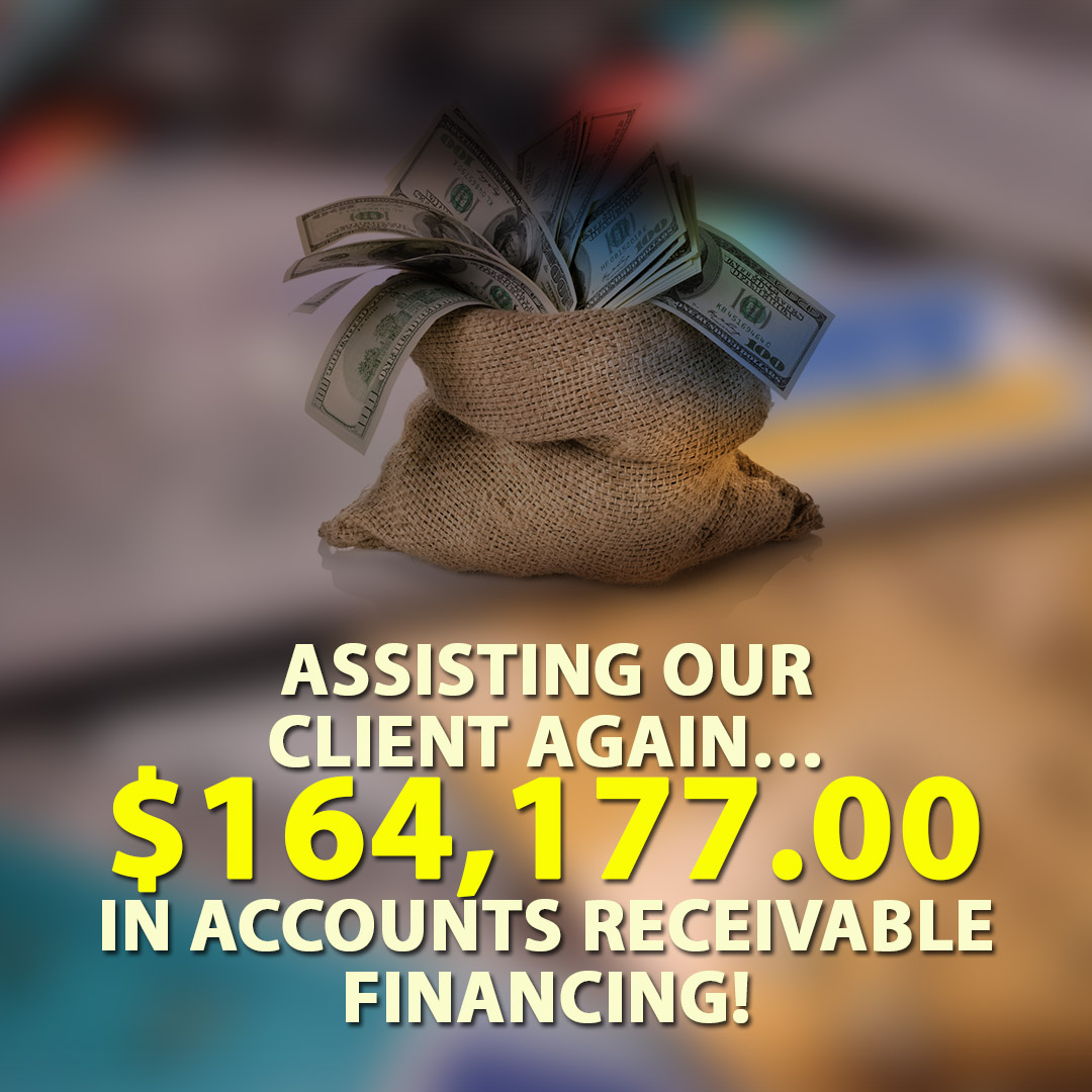 Assisting our client again $164177.00 in Accounts Receivable financing! 1080X1080