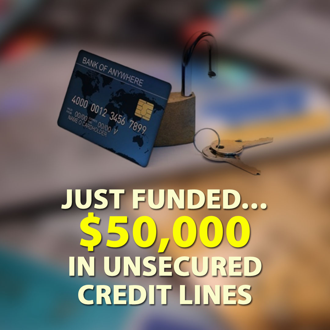 Just Funded $50000 in Unsecured Credit Lines 1080X1080