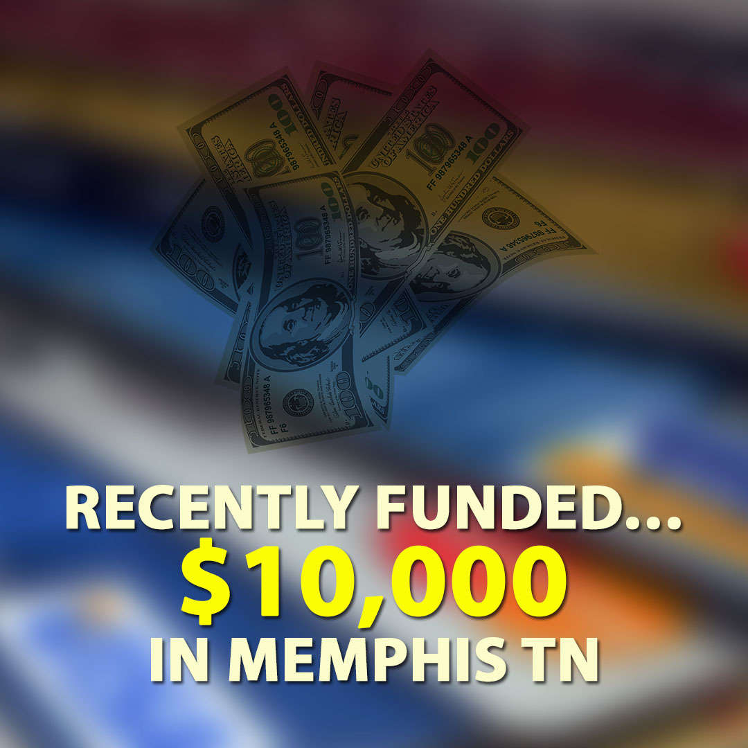 Recently funded $10000.00 in Memphis TN 1080X1080