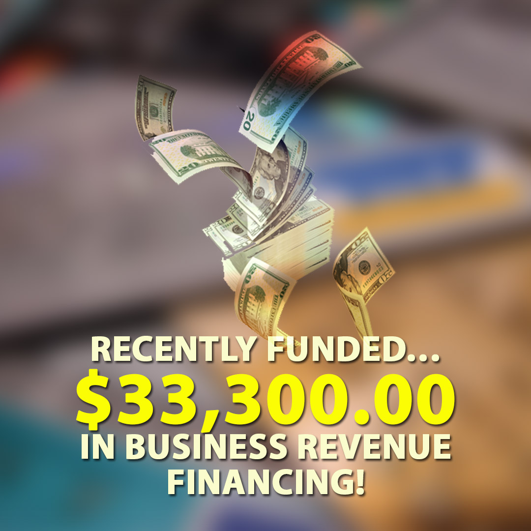 Recently funded $33300.00 in Business Revenue Financing! 1080X1080